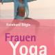 Reinhard Bögle - Frauen-Yoga - 28-Tage-Programm